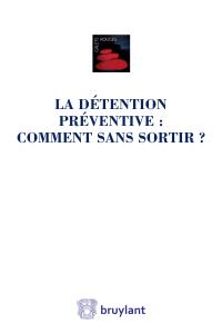 ASM-Livre : La détention préventive : comment sans sortir ?
