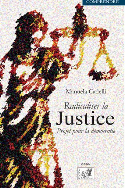 Livre-Radicaliser la justice-Manuela Cadelli-Editions Samsa